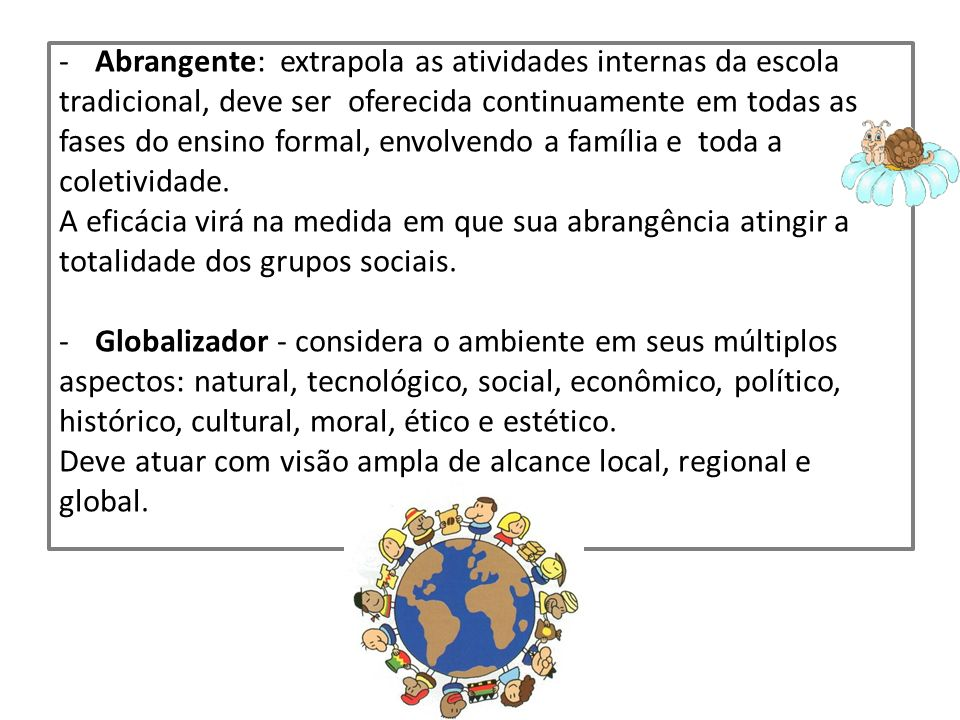 Abrangente: extrapola as atividades internas da escola
