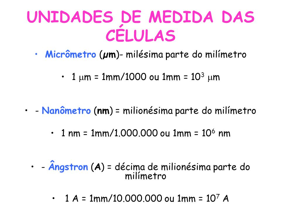 UNIDADES DE MEDIDA DAS CÉLULAS