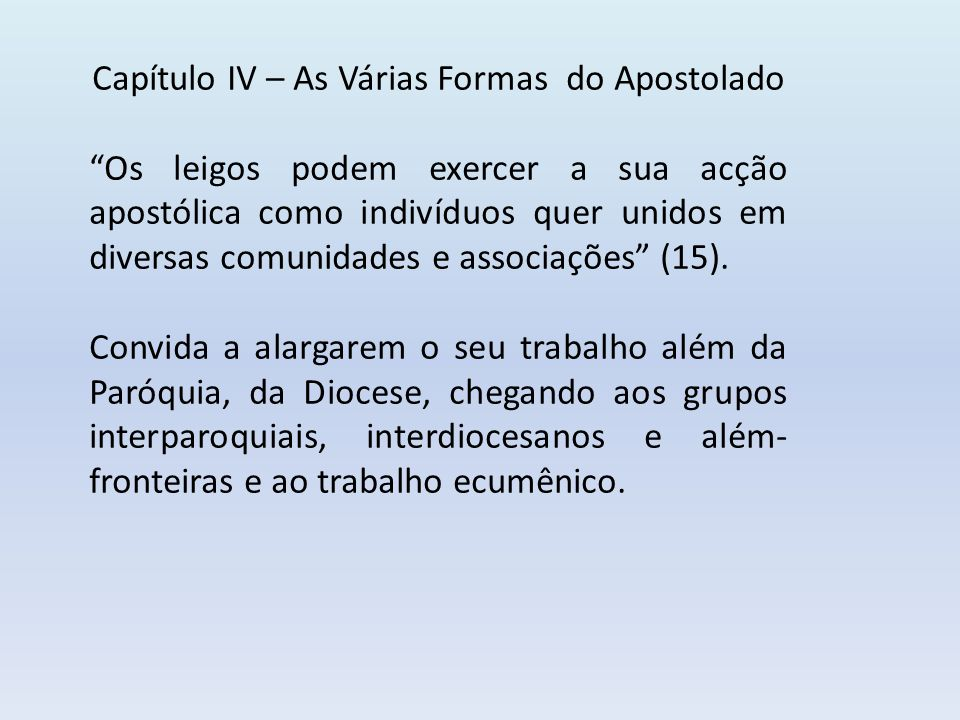 Capítulo IV – As Várias Formas do Apostolado