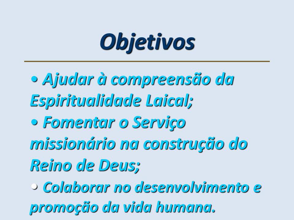 Objetivos Ajudar à compreensão da Espiritualidade Laical;