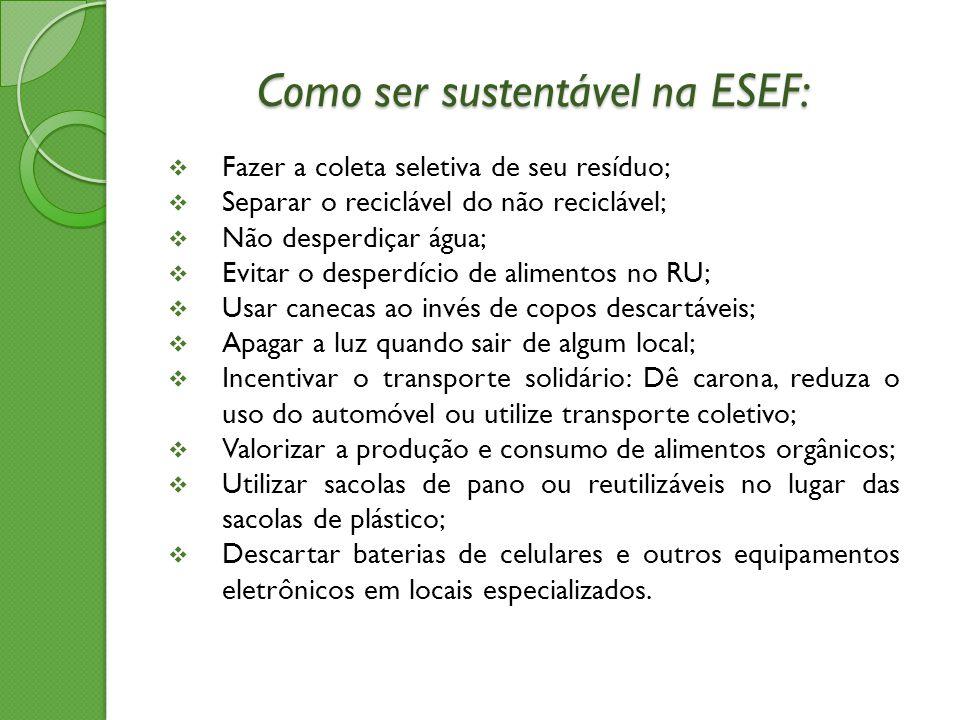Como ser sustentável na ESEF: