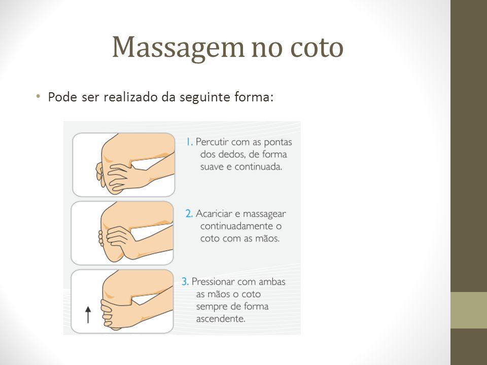 Massagem no coto Pode ser realizado da seguinte forma: