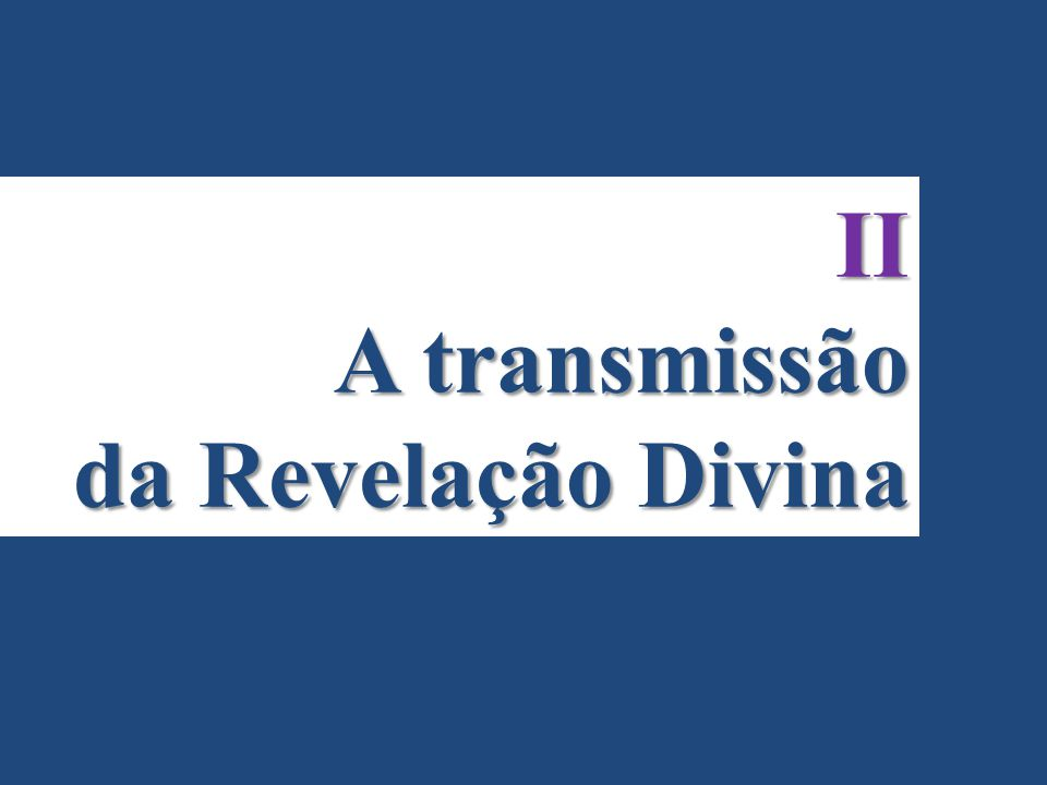 II A transmissão da Revelação Divina