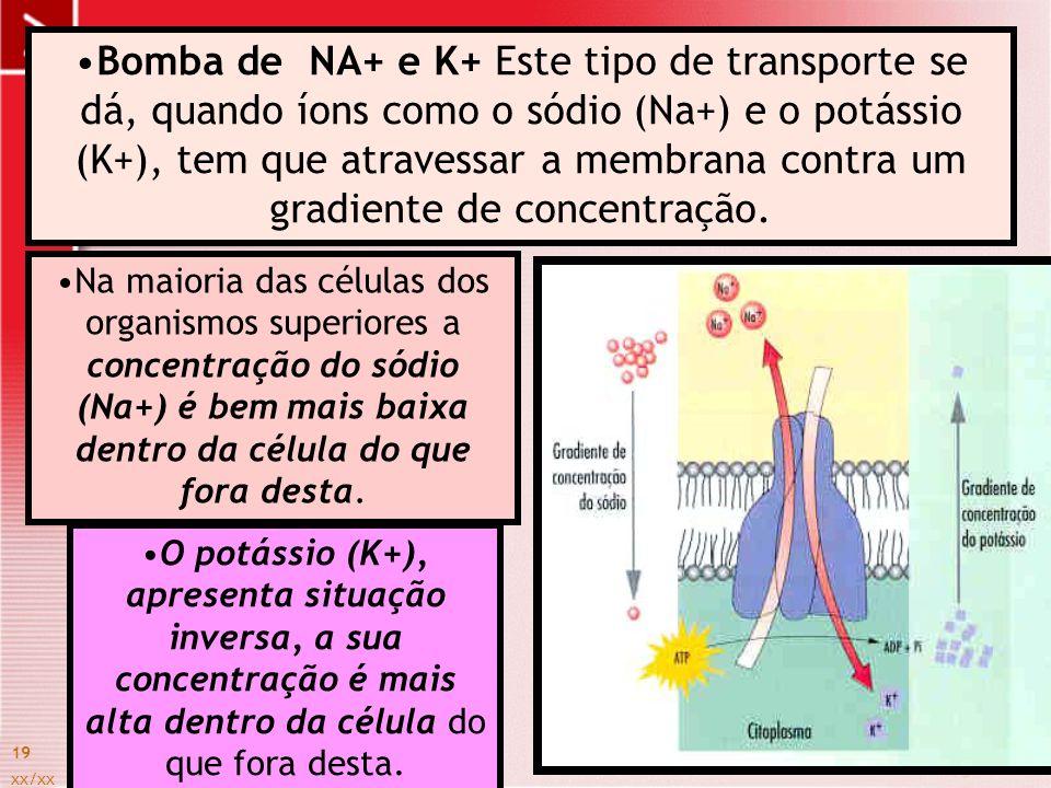 Bomba de NA+ e K+ Este tipo de transporte se dá, quando íons como o sódio (Na+) e o potássio (K+), tem que atravessar a membrana contra um gradiente de concentração.
