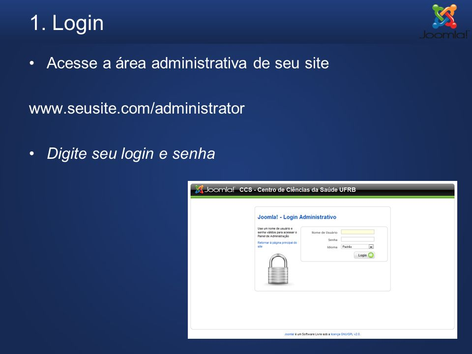 1. Login Acesse a área administrativa de seu site