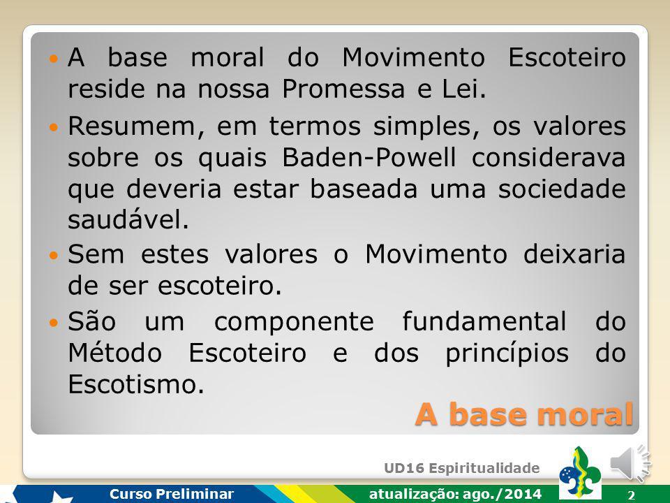 A base moral do Movimento Escoteiro reside na nossa Promessa e Lei.