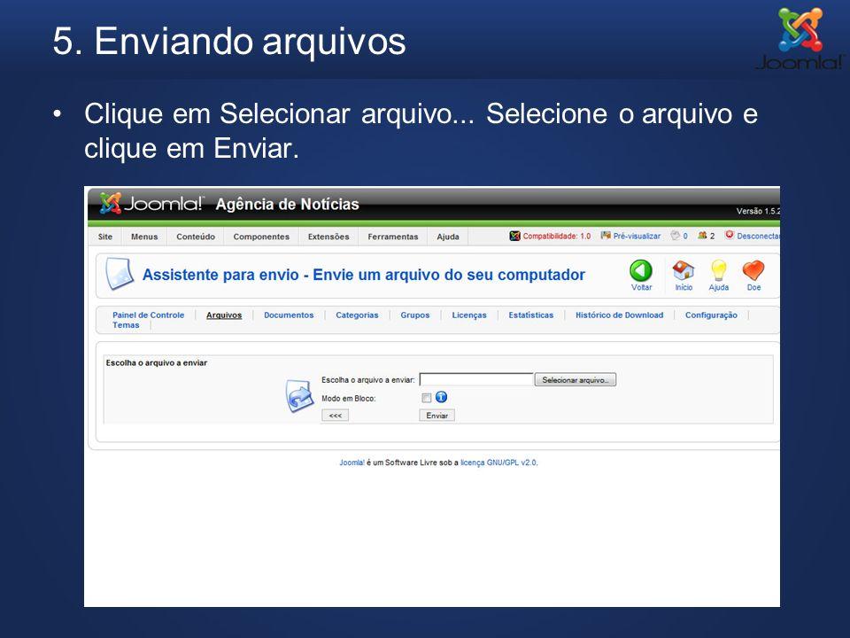 5. Enviando arquivos Clique em Selecionar arquivo... Selecione o arquivo e clique em Enviar.