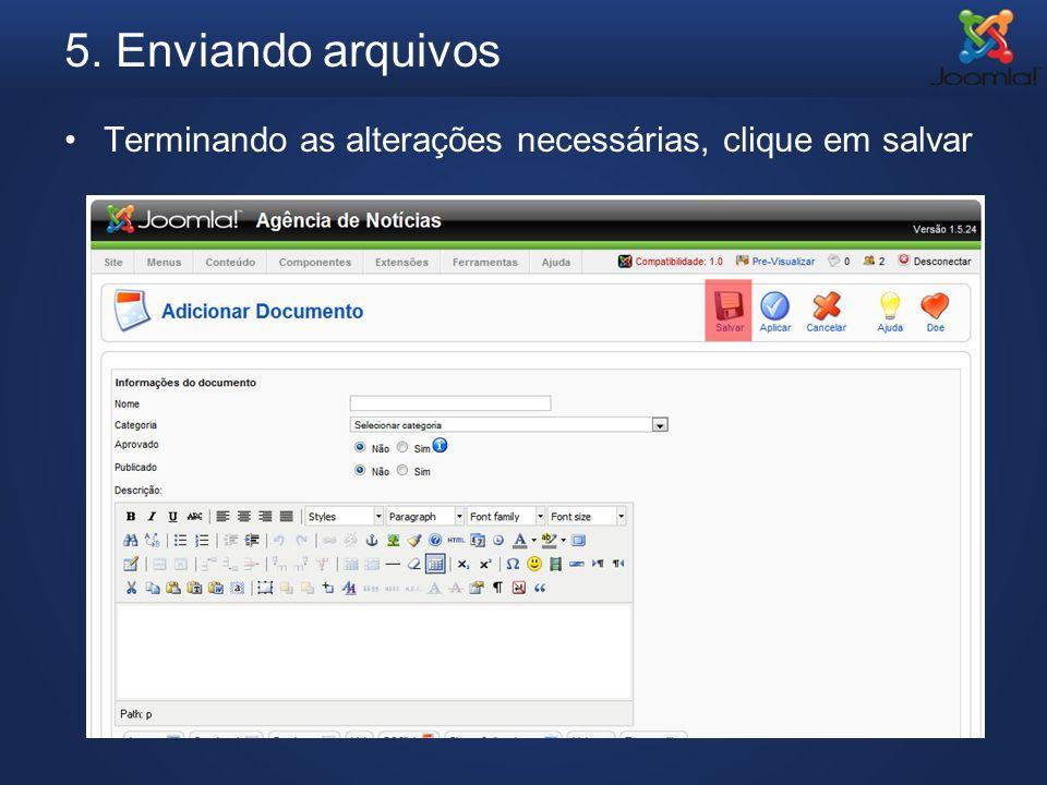 5. Enviando arquivos Terminando as alterações necessárias, clique em salvar