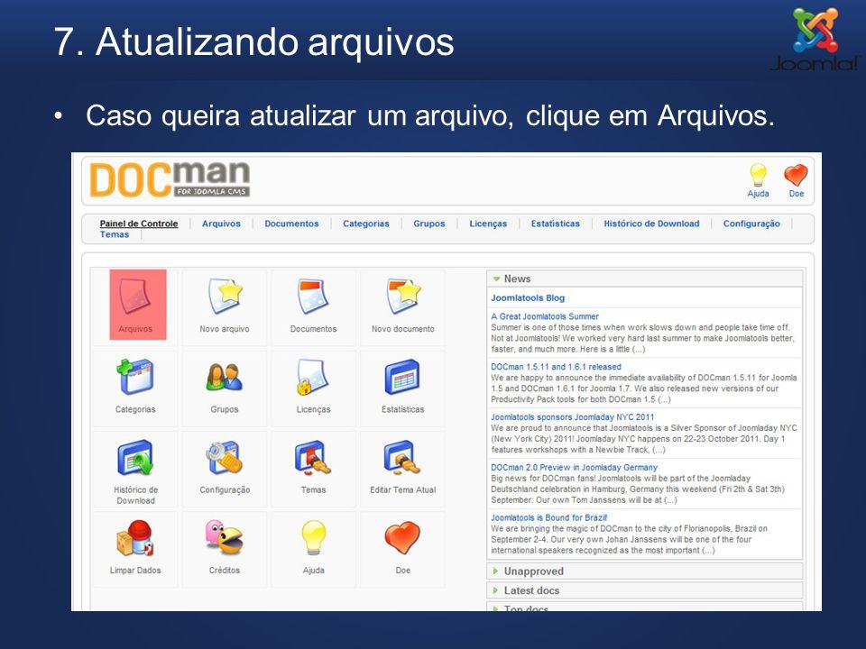 7. Atualizando arquivos Caso queira atualizar um arquivo, clique em Arquivos.