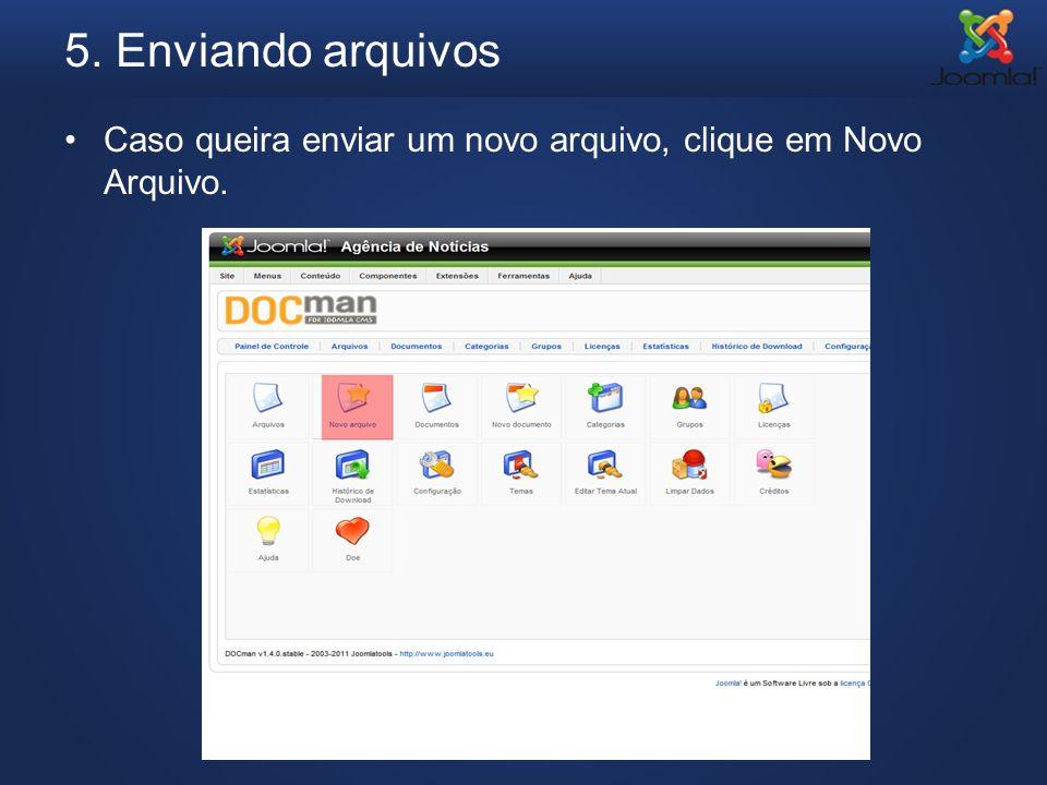 5. Enviando arquivos Caso queira enviar um novo arquivo, clique em Novo Arquivo.