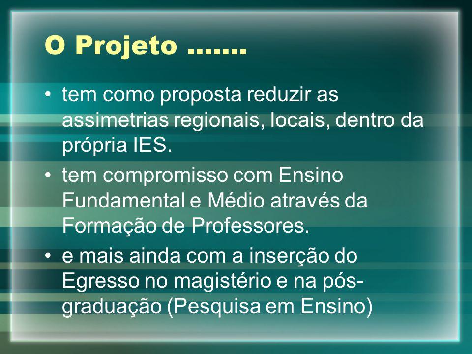 O Projeto ……. tem como proposta reduzir as assimetrias regionais, locais, dentro da própria IES.
