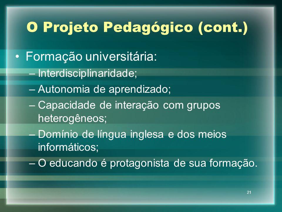 O Projeto Pedagógico (cont.)