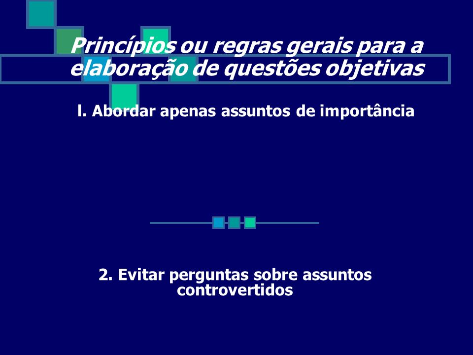 2. Evitar perguntas sobre assuntos controvertidos