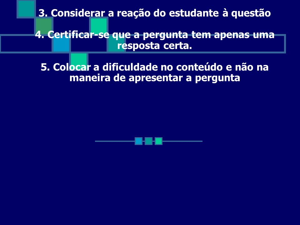 3. Considerar a reação do estudante à questão 4