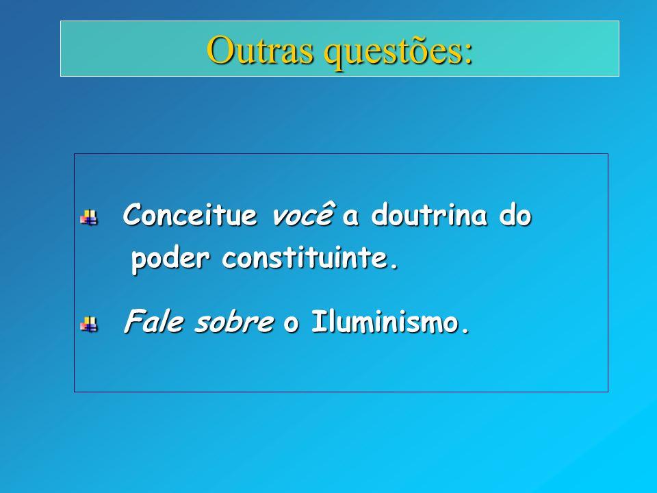Outras questões: Conceitue você a doutrina do poder constituinte.