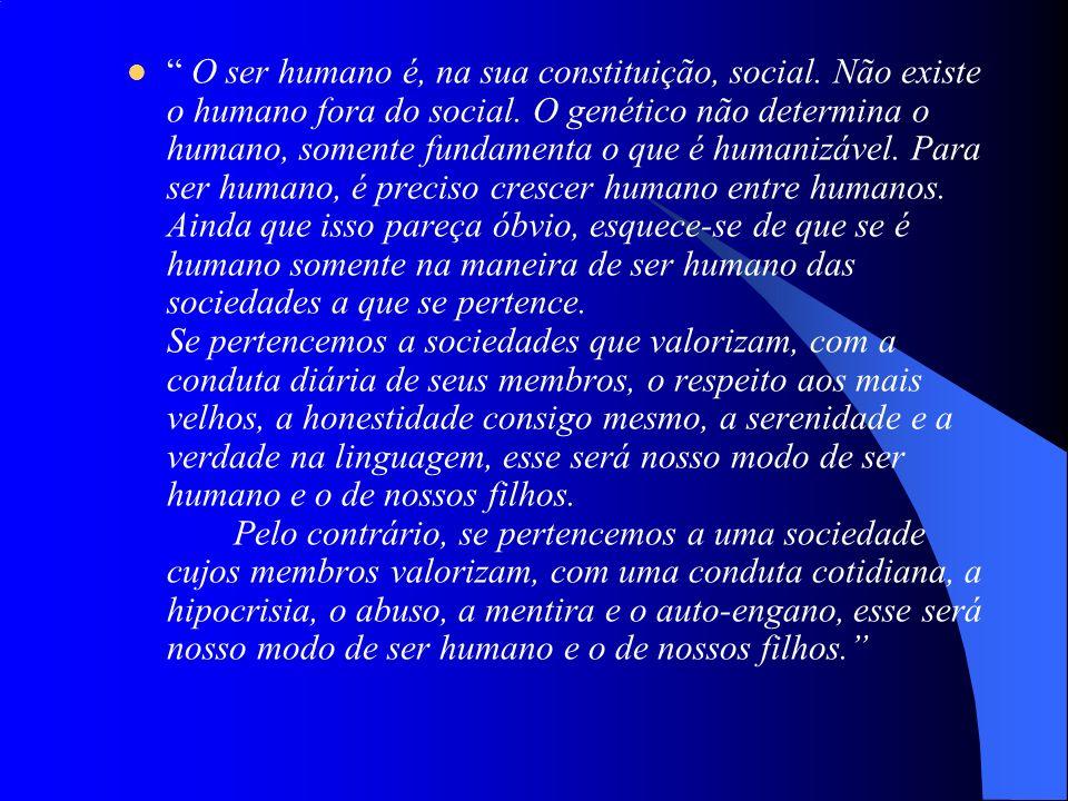 O ser humano é, na sua constituição, social