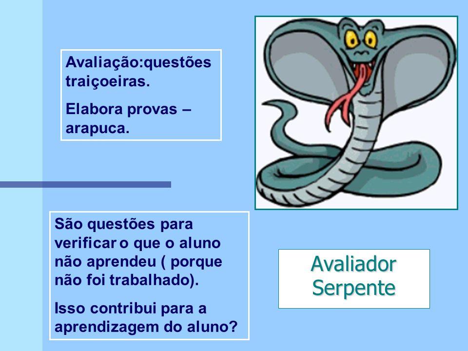 Avaliador Serpente Avaliação:questões traiçoeiras.