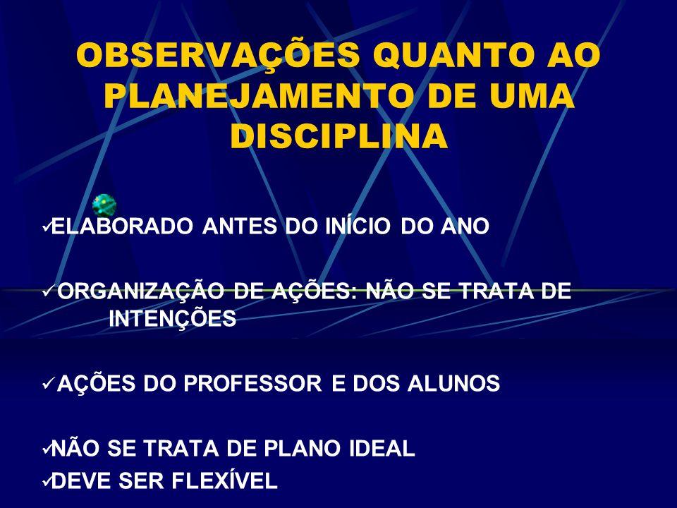 OBSERVAÇÕES QUANTO AO PLANEJAMENTO DE UMA DISCIPLINA