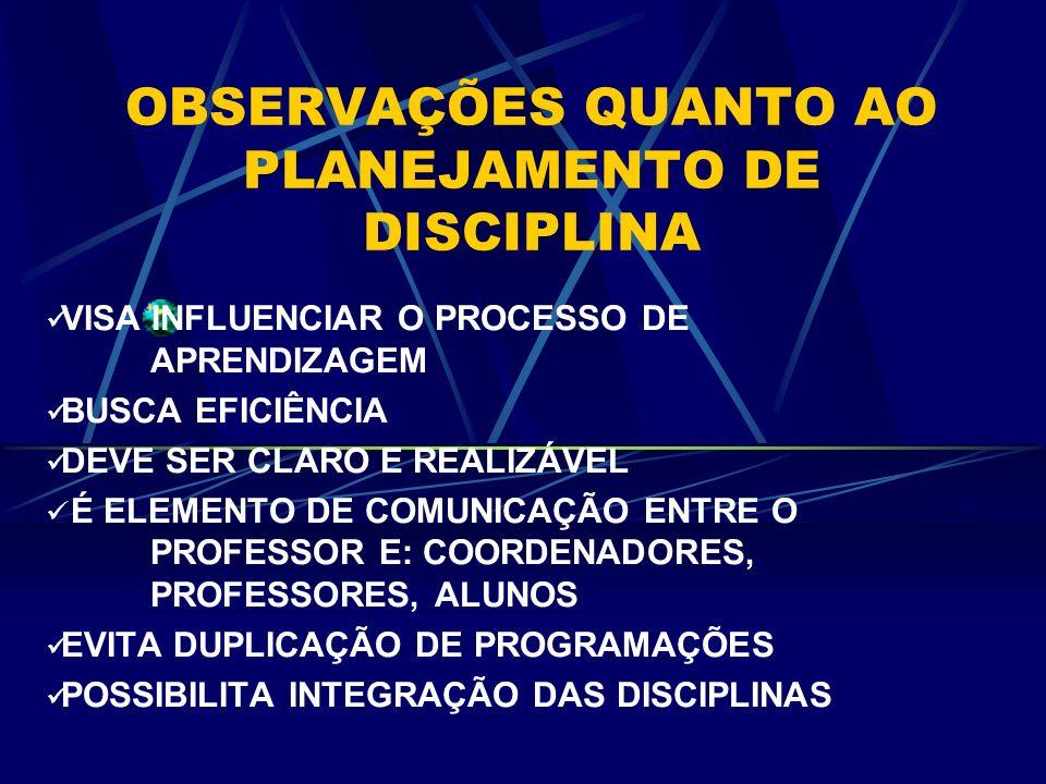 OBSERVAÇÕES QUANTO AO PLANEJAMENTO DE DISCIPLINA