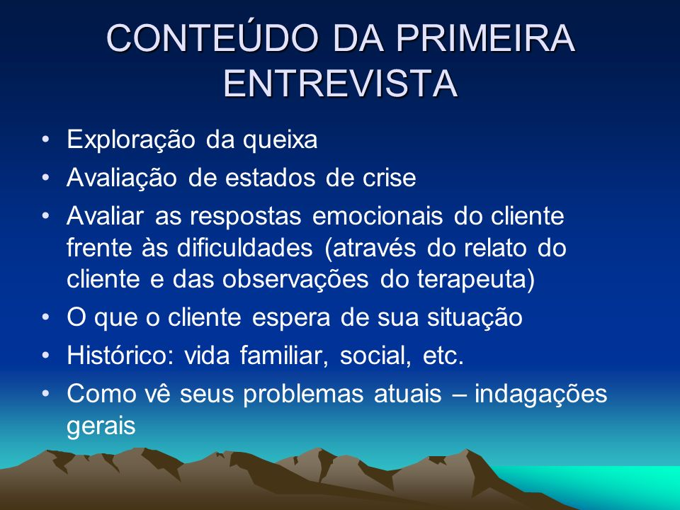 CONTEÚDO DA PRIMEIRA ENTREVISTA