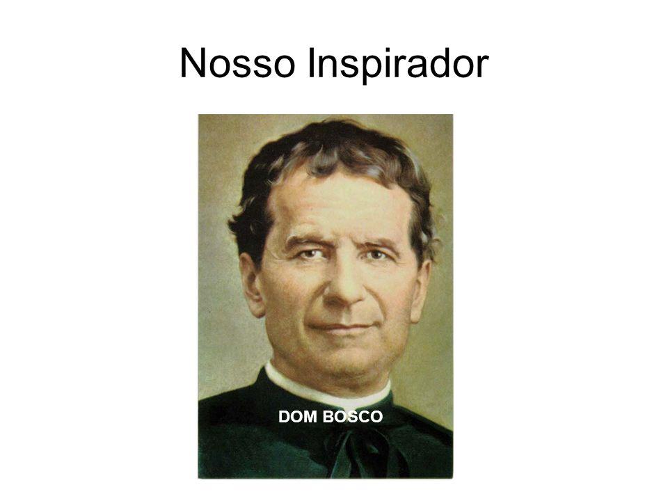 Nosso Inspirador DOM BOSCO