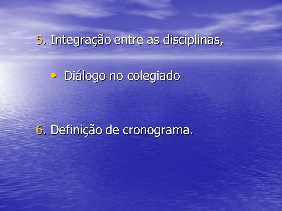 5. Integração entre as disciplinas,