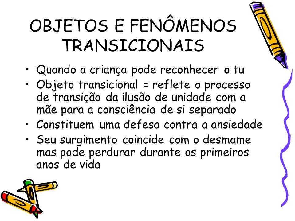 OBJETOS E FENÔMENOS TRANSICIONAIS