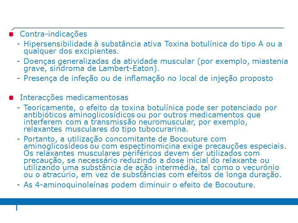 Contra-indicações Hipersensibilidade à substância ativa Toxina botulínica do tipo A ou a qualquer dos excipientes.