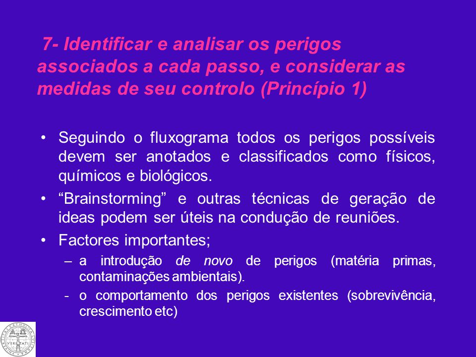 7- Identificar e analisar os perigos associados a cada passo, e considerar as medidas de seu controlo (Princípio 1)