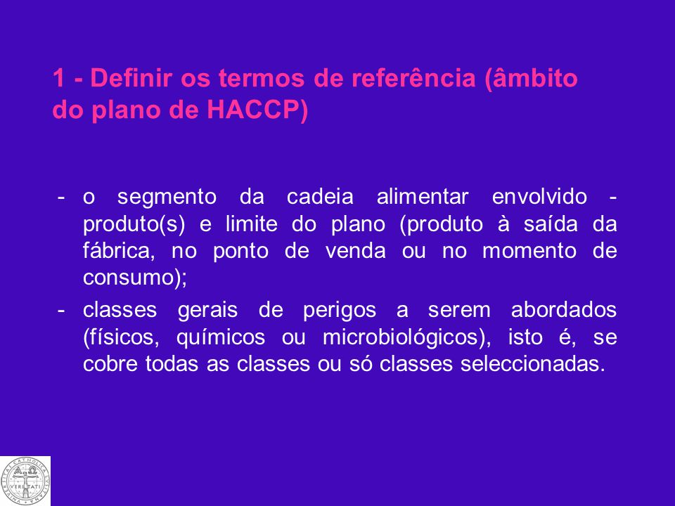 1 - Definir os termos de referência (âmbito do plano de HACCP)