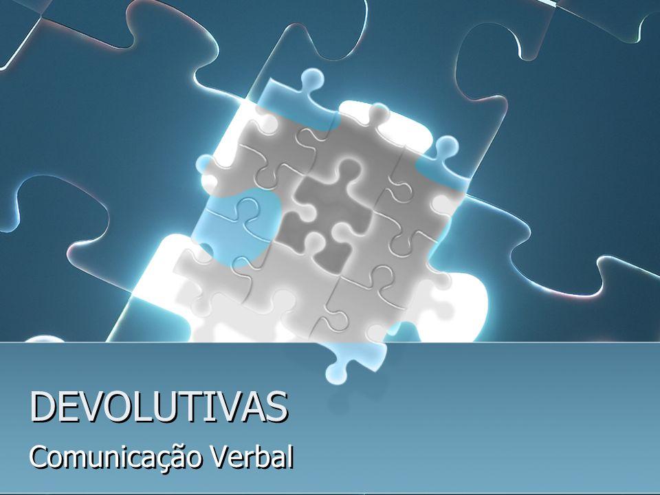 DEVOLUTIVAS Comunicação Verbal
