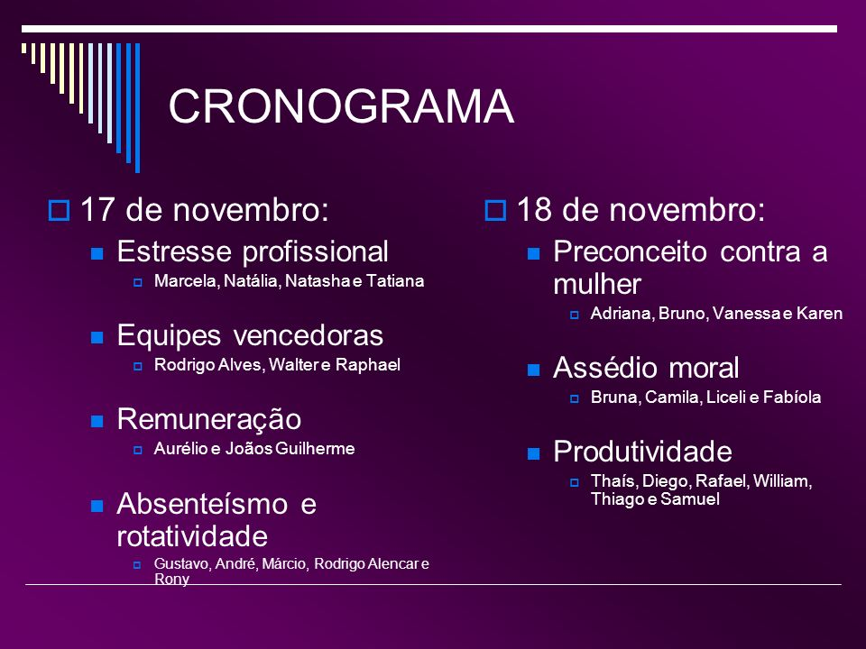 CRONOGRAMA 17 de novembro: 18 de novembro: Estresse profissional