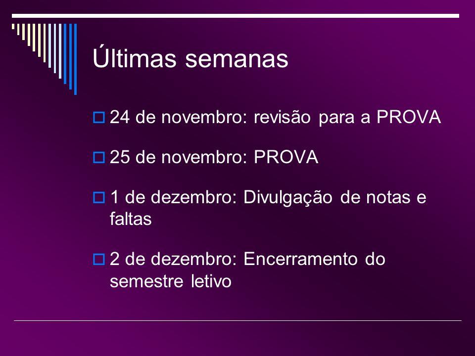 Últimas semanas 24 de novembro: revisão para a PROVA