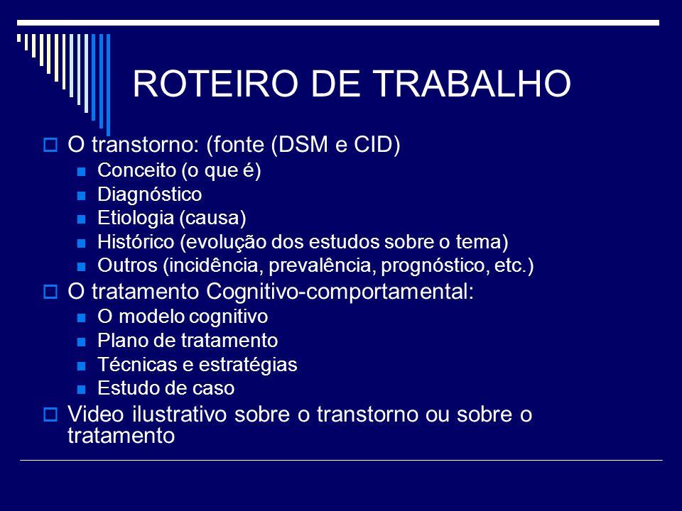 ROTEIRO DE TRABALHO O transtorno: (fonte (DSM e CID)