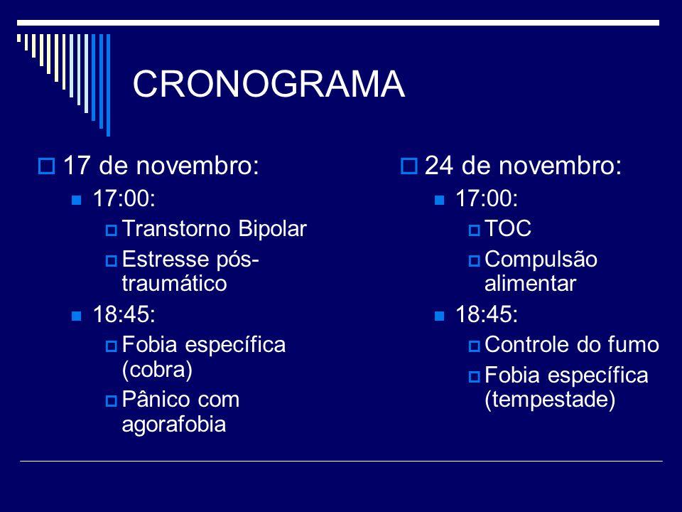 CRONOGRAMA 17 de novembro: 24 de novembro: 17:00: 18:45: 17:00: 18:45: