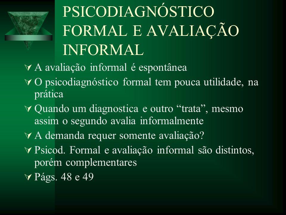 PSICODIAGNÓSTICO FORMAL E AVALIAÇÃO INFORMAL