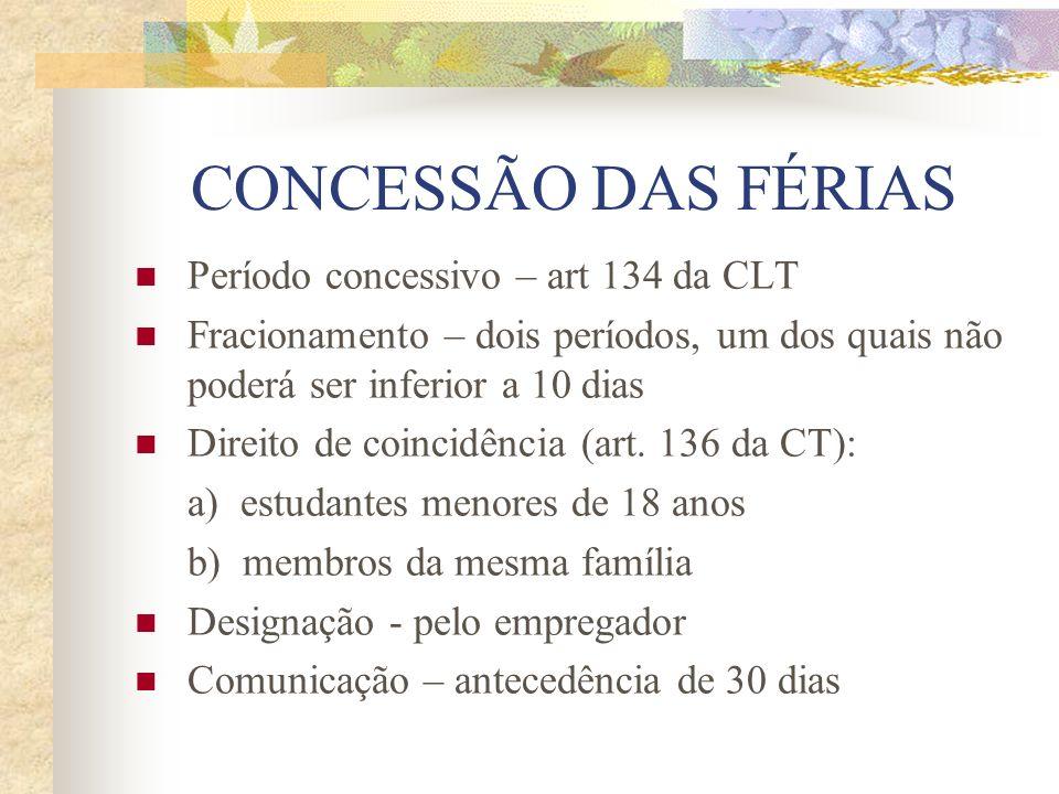 CONCESSÃO DAS FÉRIAS Período concessivo – art 134 da CLT