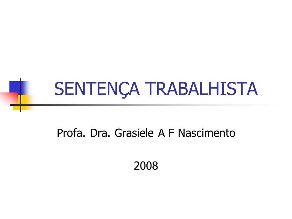 Profa. Dra. Grasiele A F Nascimento 2008