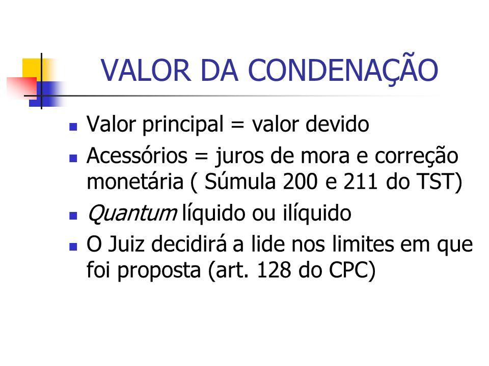 VALOR DA CONDENAÇÃO Valor principal = valor devido