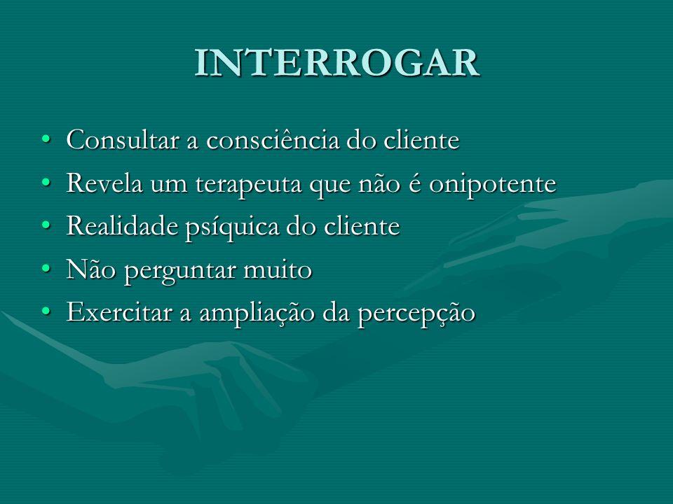 INTERROGAR Consultar a consciência do cliente