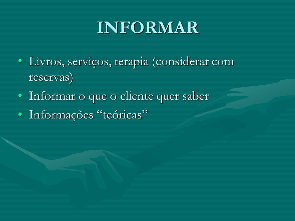 INFORMAR Livros, serviços, terapia (considerar com reservas)