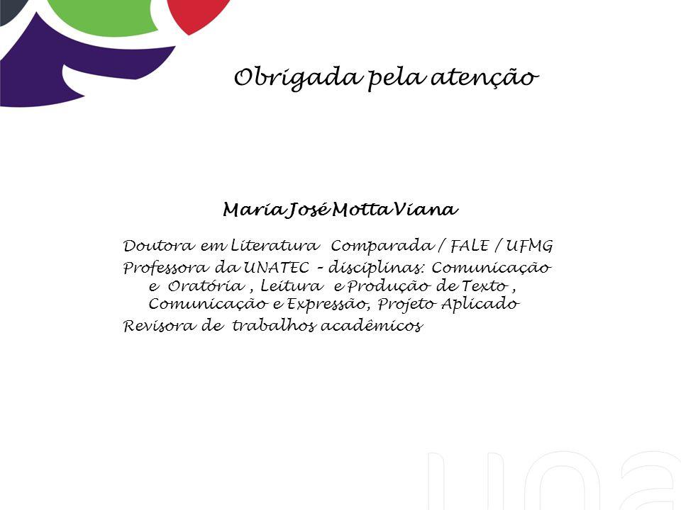 Obrigada pela atenção Maria José Motta Viana