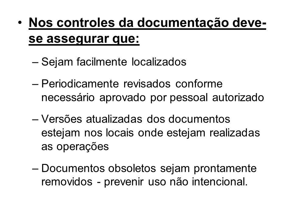 Nos controles da documentação deve-se assegurar que: