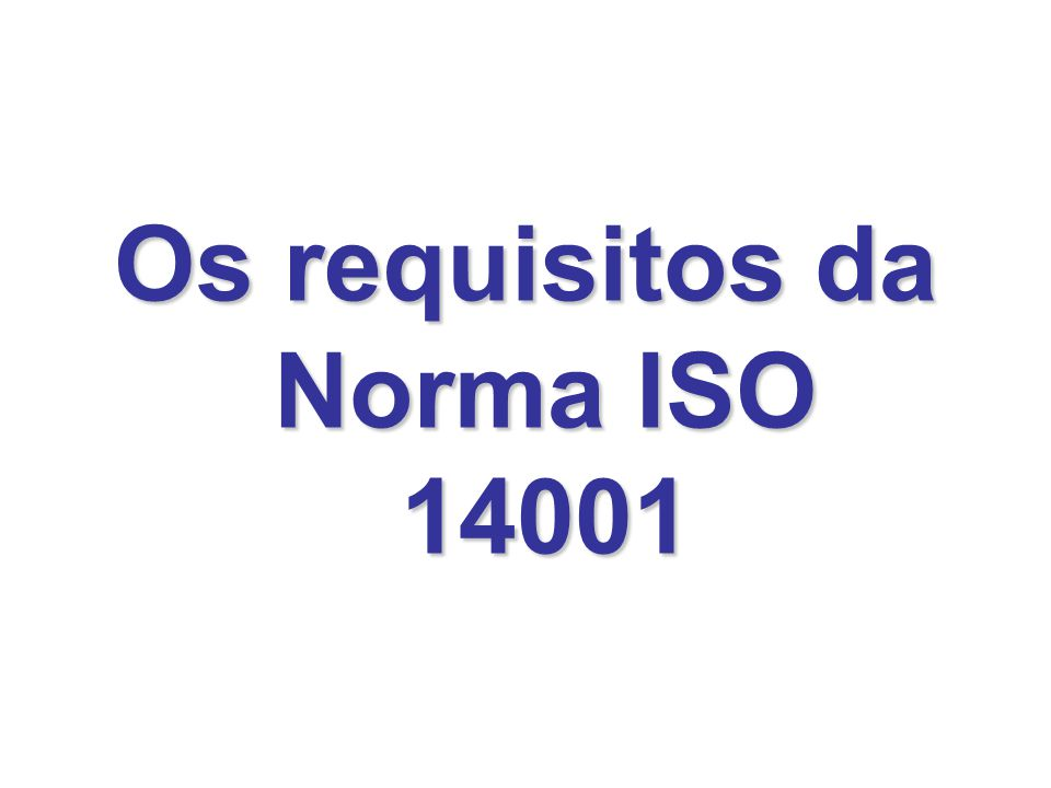 Os requisitos da Norma ISO 14001