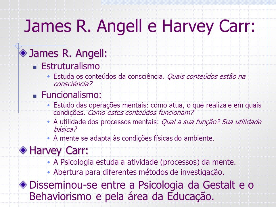 James R. Angell e Harvey Carr: