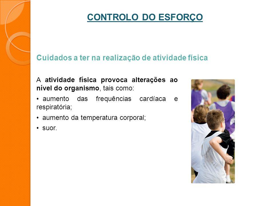 CONTROLO DO ESFORÇO Cuidados a ter na realização de atividade física