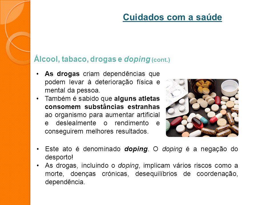 Cuidados com a saúde Álcool, tabaco, drogas e doping (cont.)