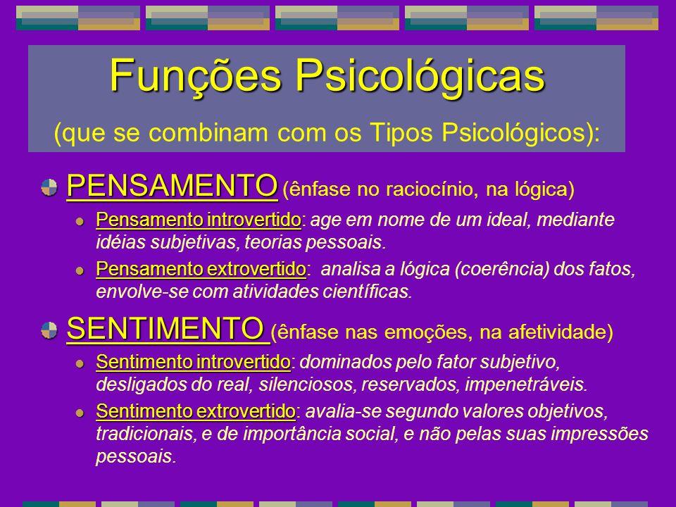 Funções Psicológicas (que se combinam com os Tipos Psicológicos):
