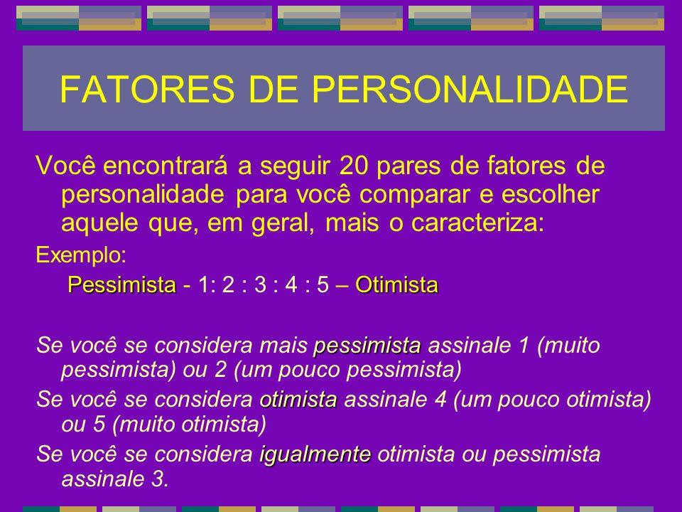 FATORES DE PERSONALIDADE