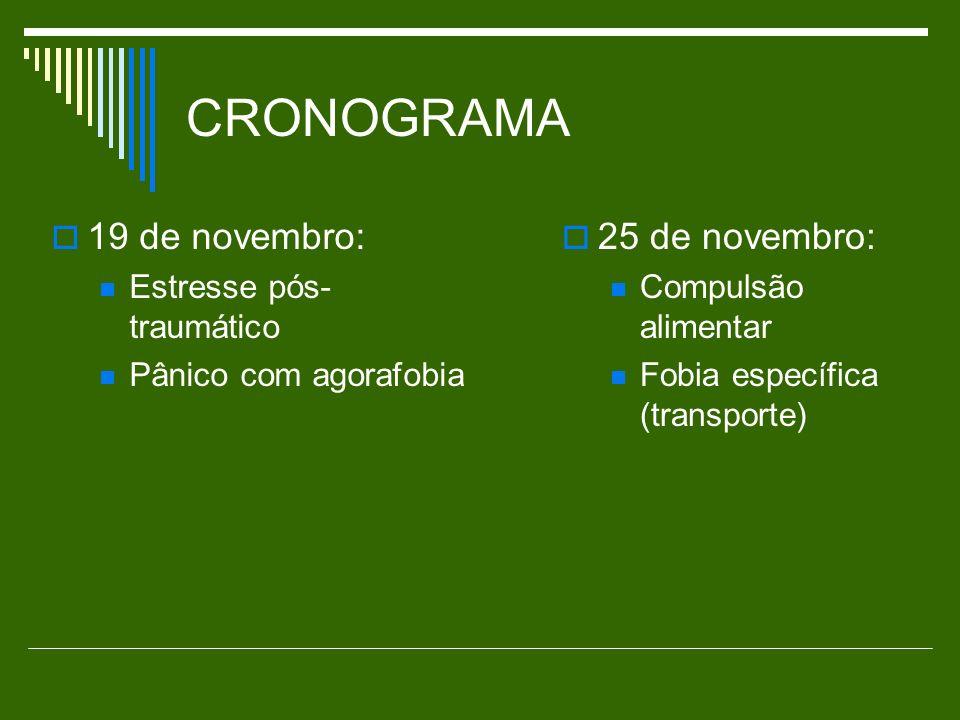 CRONOGRAMA 19 de novembro: 25 de novembro: Estresse pós-traumático